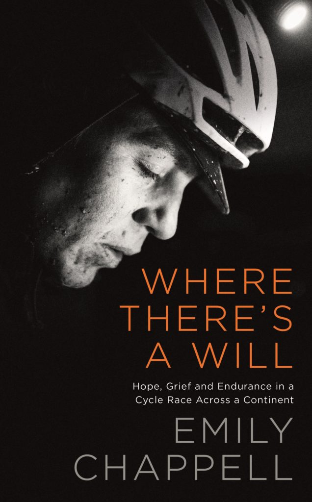 Emily Chappell Where There's A Will: Hope, Grief and Endurance in a Cycle Race Across a Continent Book cover